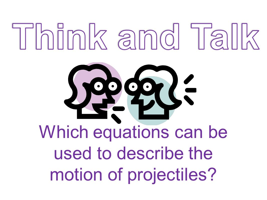 Which equations can be used to describe the motion of projectiles