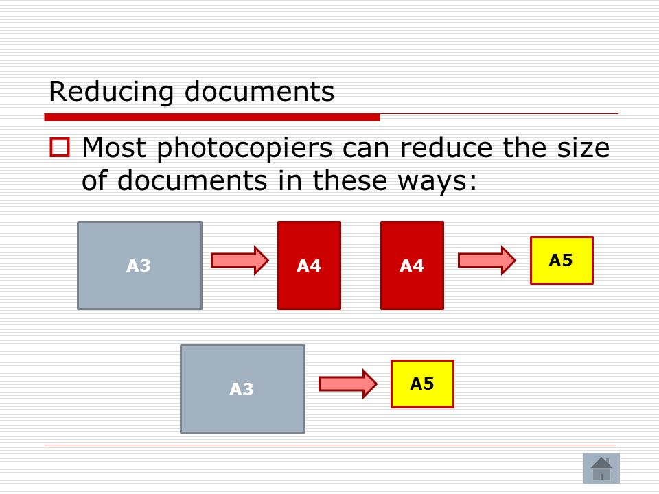Most photocopiers can reduce the size of documents in these ways: