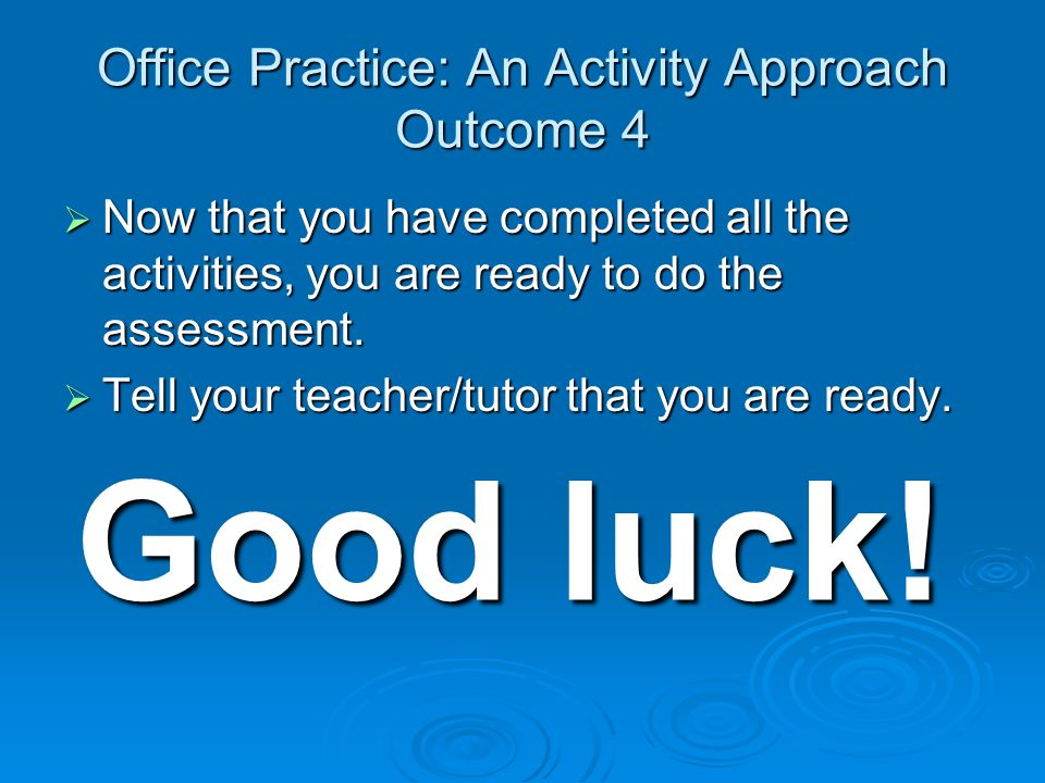 Office Practice: An Activity Approach Outcome 4