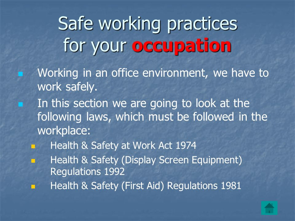 Safe working practices for your occupation