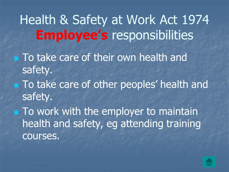 Health & Safety at Work Act 1974 Employee's responsibilities