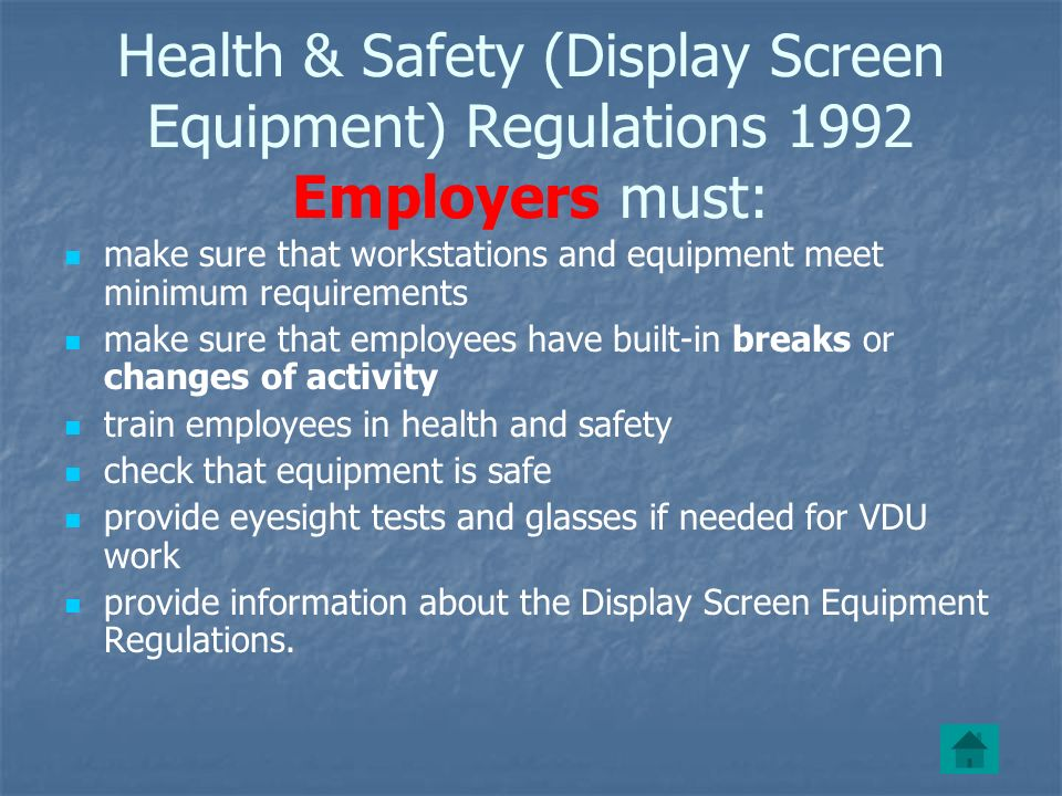 Health & Safety (Display Screen Equipment) Regulations 1992 Employers must: