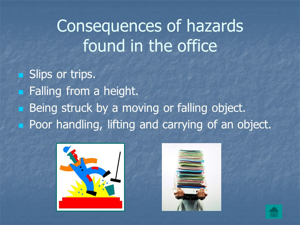 Consequences of hazards found in the office