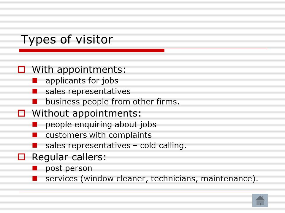 Types of visitor With appointments: Without appointments: