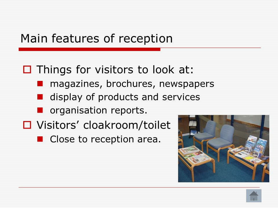 Main features of reception