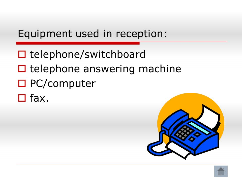 Equipment used in reception:
