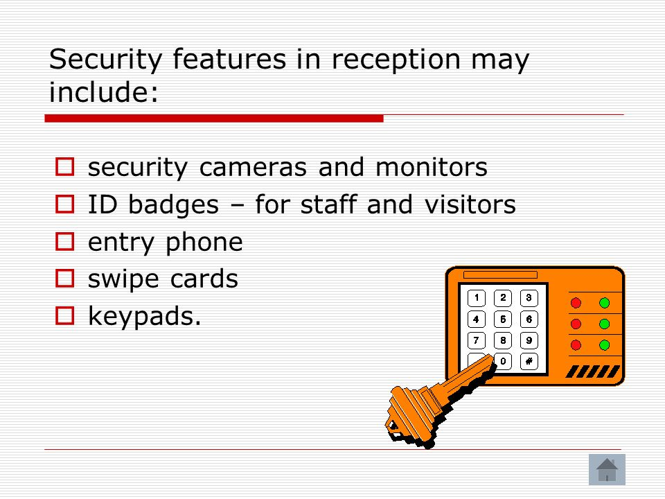 Security features in reception may include: