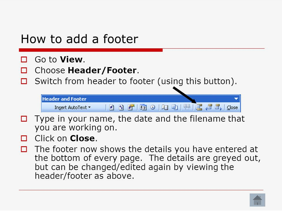 How to add a footer Go to View. Choose Header/Footer.