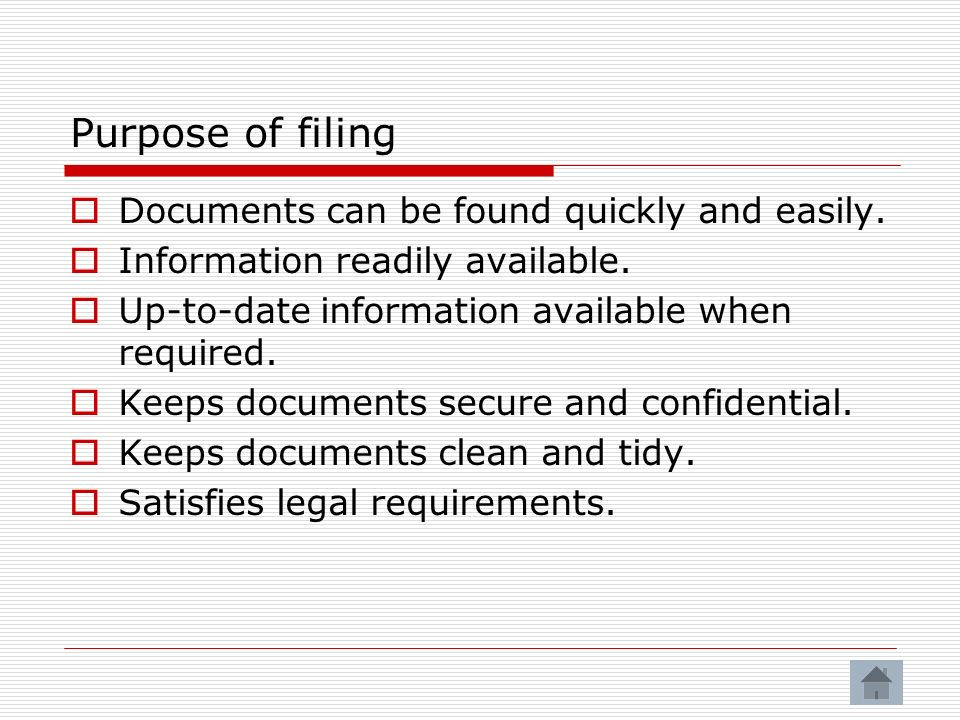 Purpose of filing Documents can be found quickly and easily.