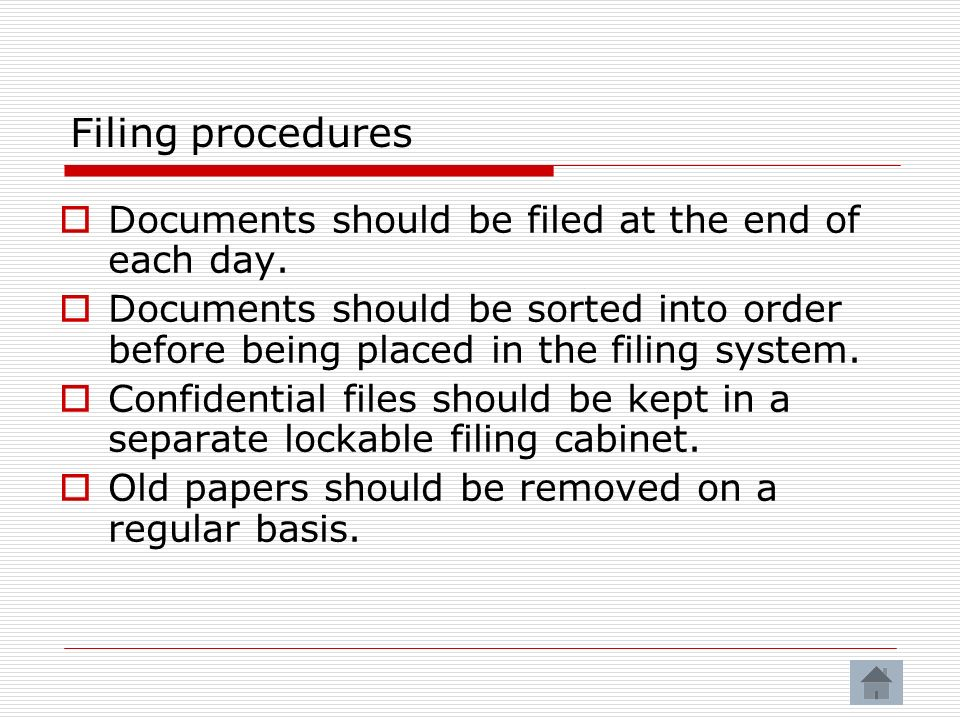 Filing procedures Documents should be filed at the end of each day.