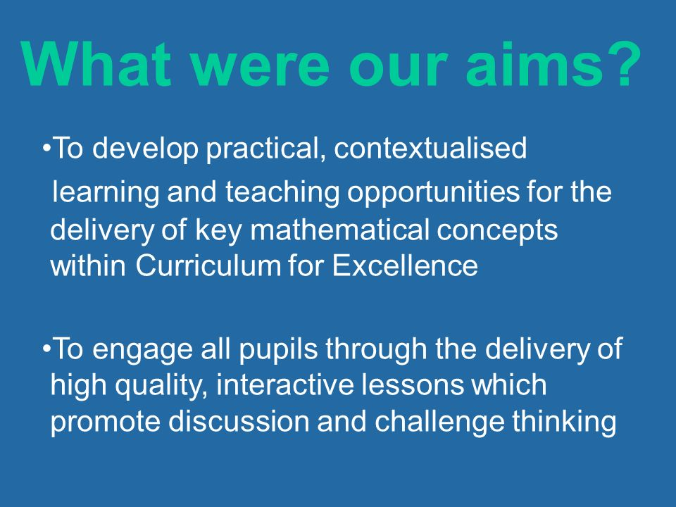 What were our aims learning and teaching opportunities for the