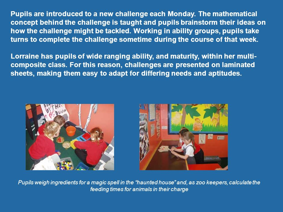 Pupils are introduced to a new challenge each Monday
