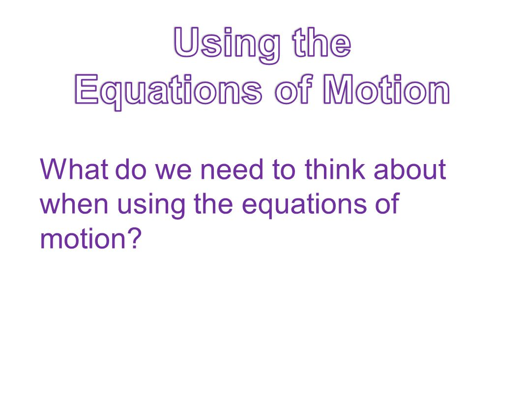 Using the Equations of Motion