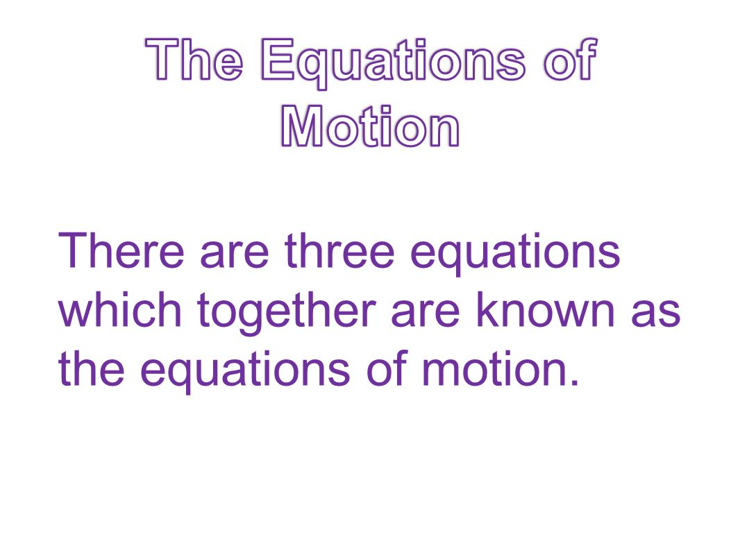 The Equations of Motion