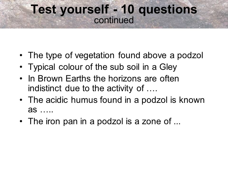 Test yourself - 10 questions continued