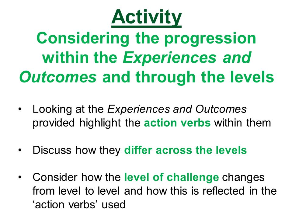 Activity Considering the progression within the Experiences and Outcomes and through the levels