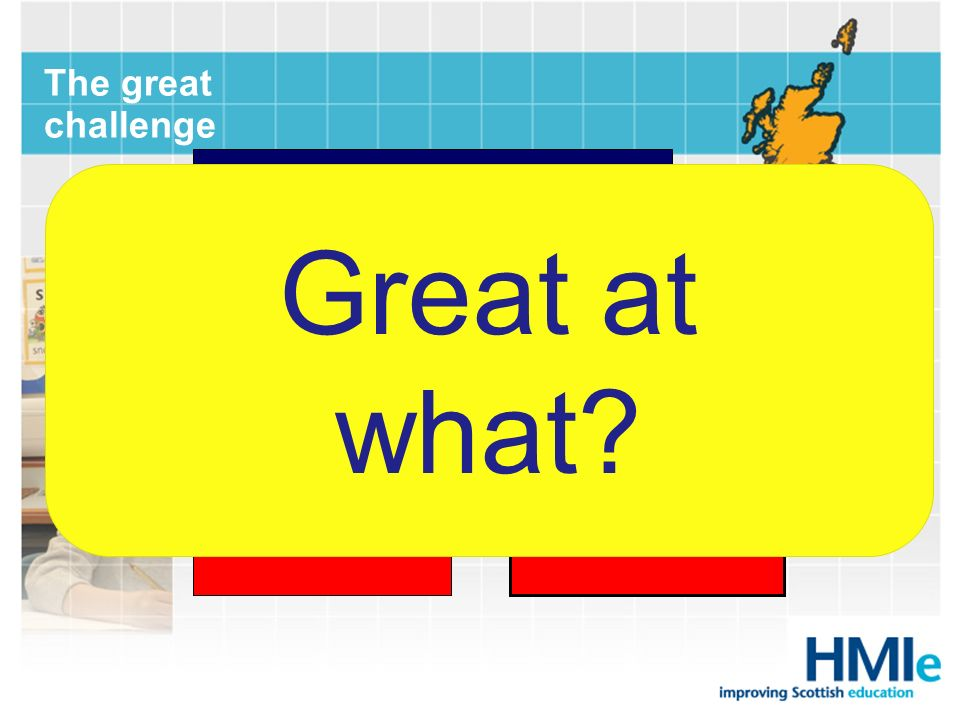 Great at what Good Great The great challenge