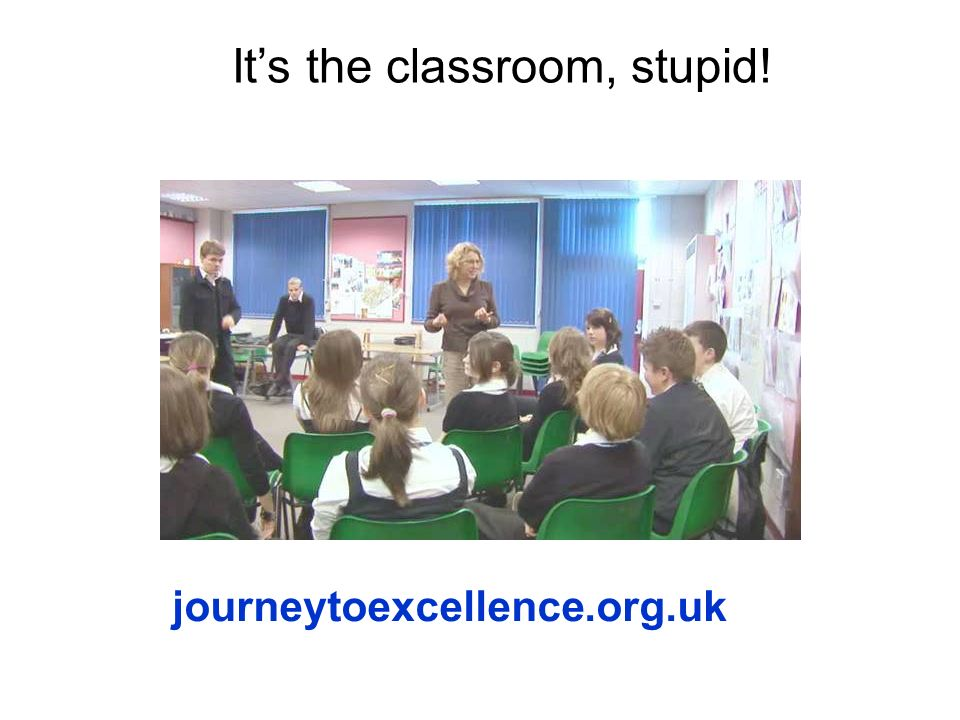 It's the classroom, stupid!