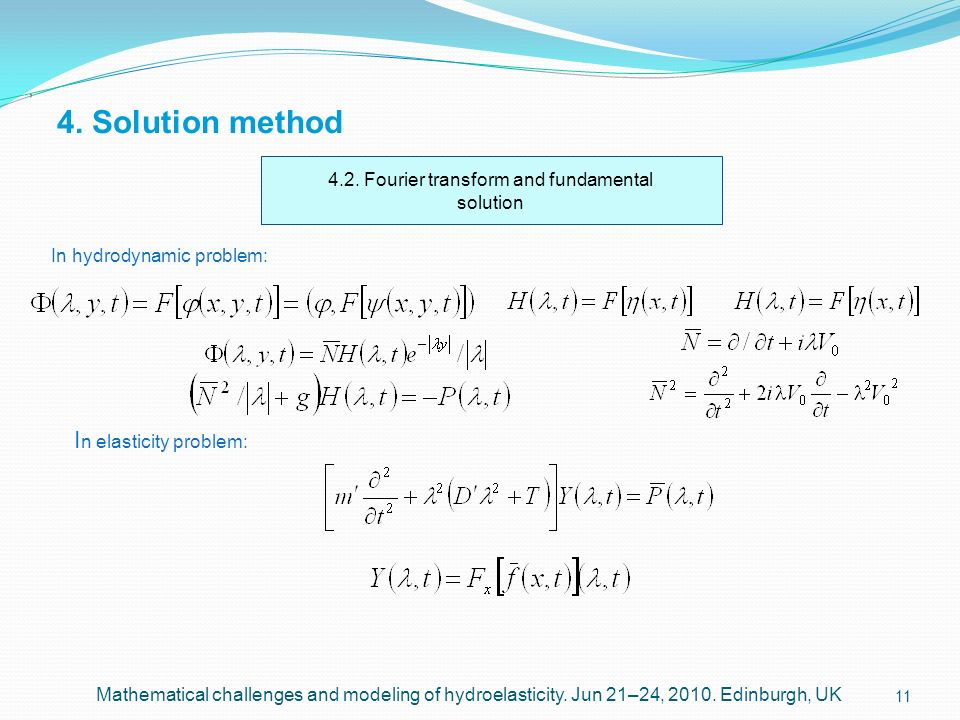 4.2. Fourier transform and fundamental solution