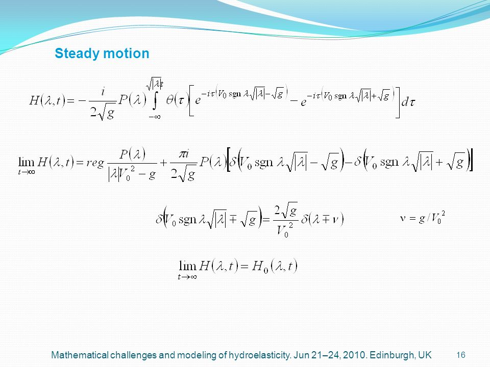 Steady motion Mathematical challenges and modeling of hydroelasticity.