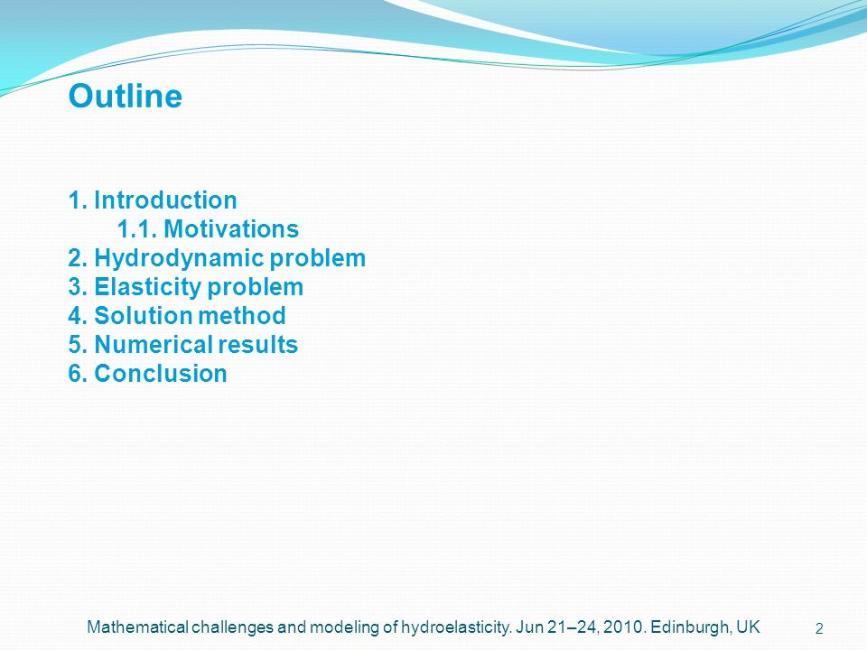Outline 1. Introduction 1.1. Motivations 2. Hydrodynamic problem