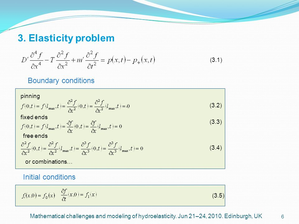 3. Elasticity problem Boundary conditions Initial conditions (3.1)