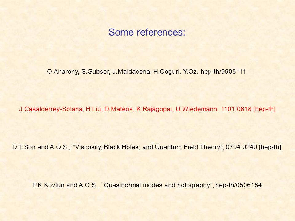 Some references: O.Aharony, S.Gubser, J.Maldacena, H.Ooguri, Y.Oz, hep-th/9905111.