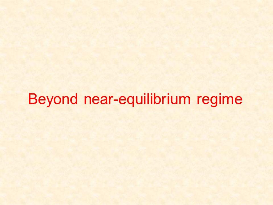 Beyond near-equilibrium regime