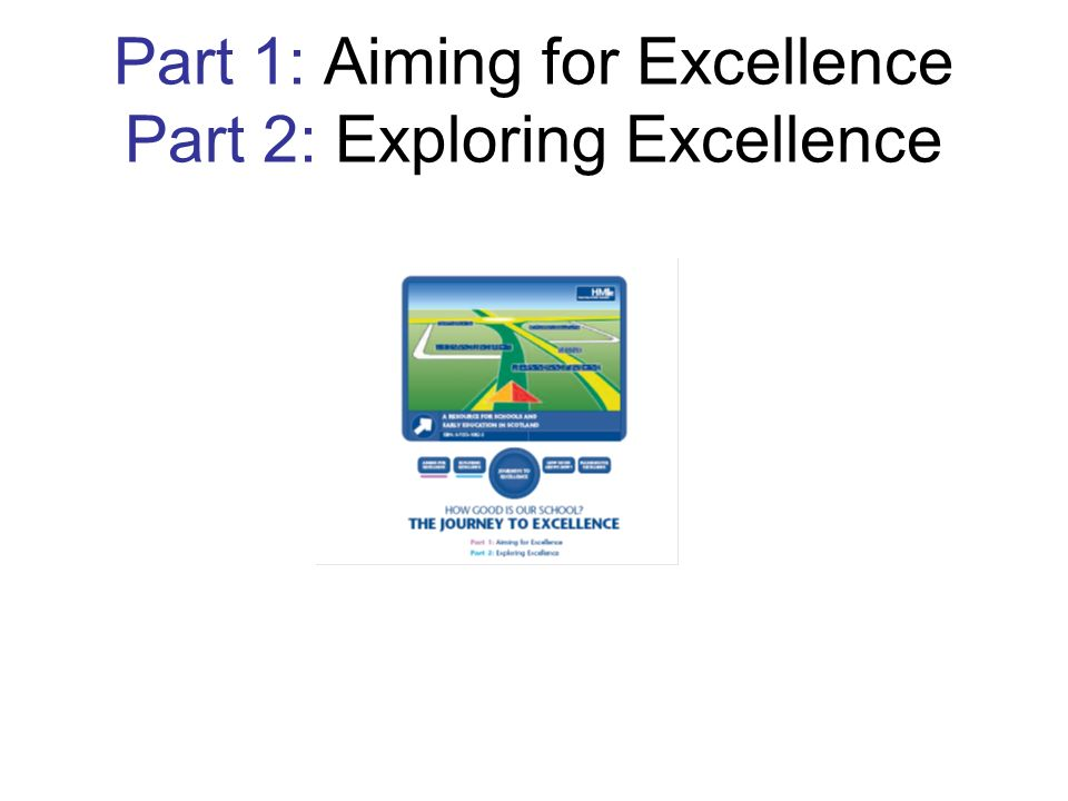 Part 1: Aiming for Excellence Part 2: Exploring Excellence