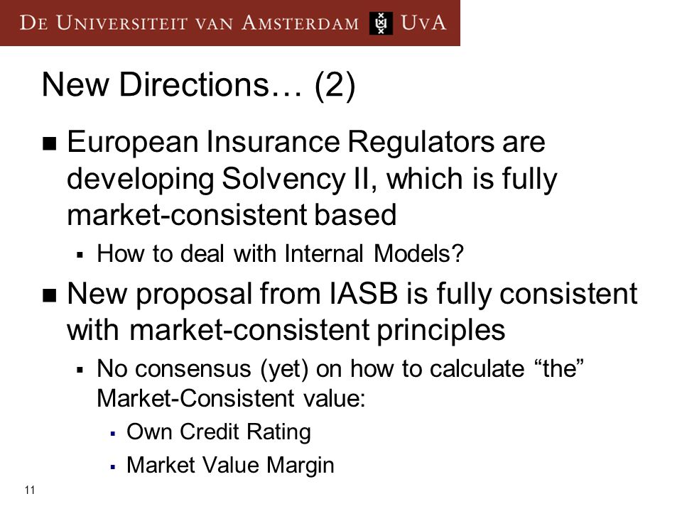 New Directions… (2) European Insurance Regulators are developing Solvency II, which is fully market-consistent based.