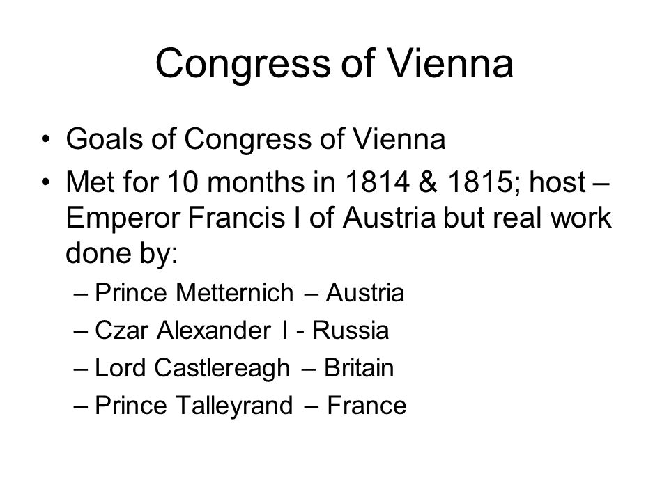 an evaluation of the goals of the congress of vienna Bids to host fig congress 2010  april 2005 bids to host fig congress 2010 summary of the evaluation sydney,  vienna, austria.