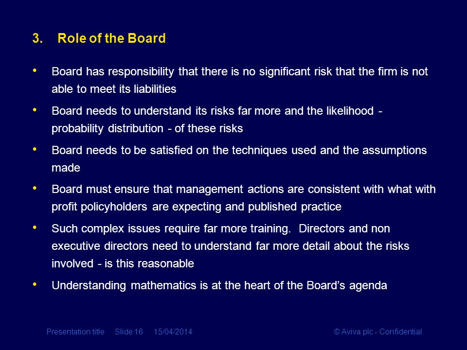 3. Role of the Board Board has responsibility that there is no significant risk that the firm is not able to meet its liabilities.
