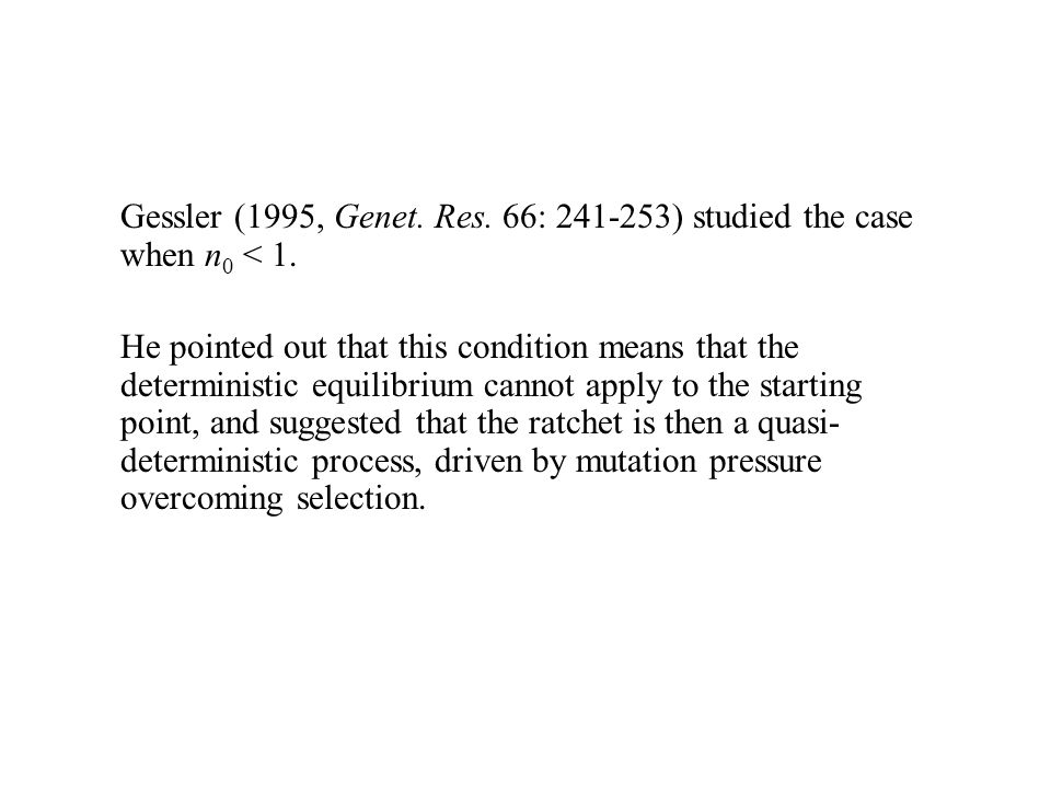 Gessler (1995, Genet. Res. 66: 241-253) studied the case when n0 < 1.