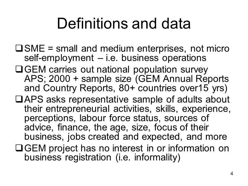 Definitions and data SME = small and medium enterprises, not micro self-employment – i.e. business operations.