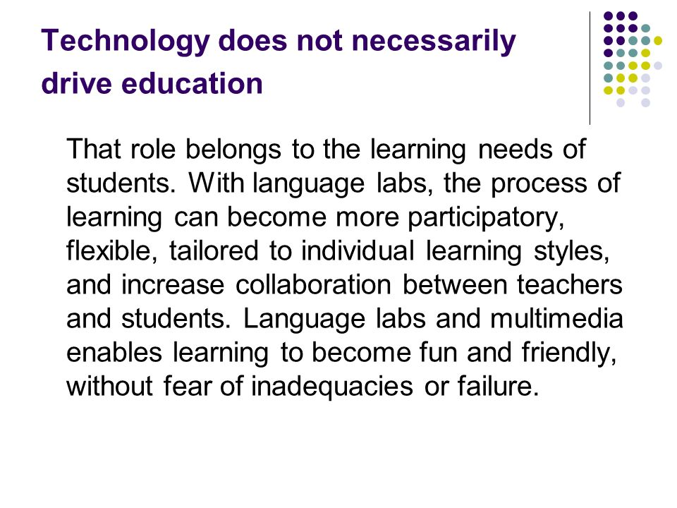 Technology does not necessarily drive education