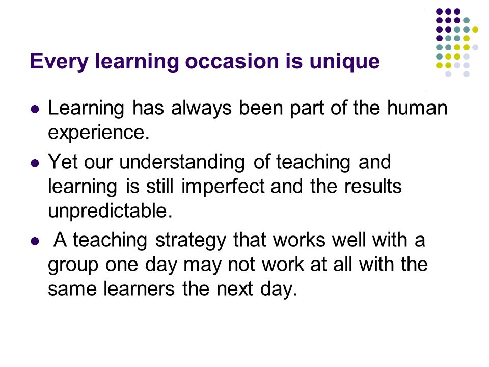 Every learning occasion is unique