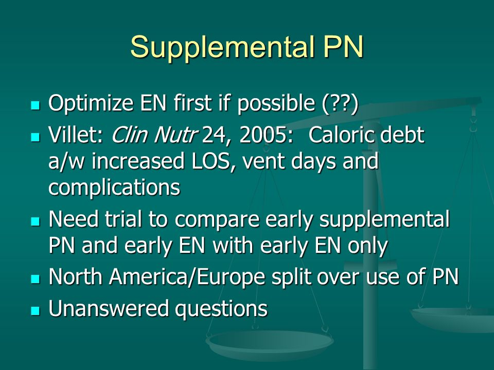 Supplemental PN Optimize EN first if possible ( )