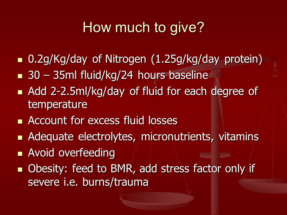 How much to give 0.2g/Kg/day of Nitrogen (1.25g/kg/day protein)