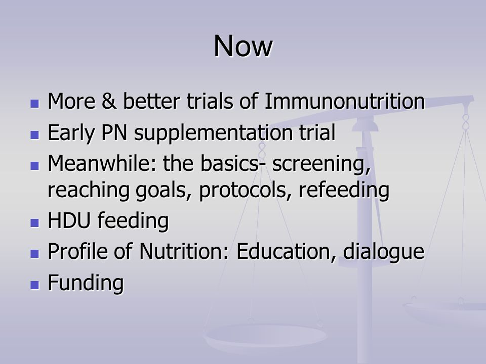 Now More & better trials of Immunonutrition