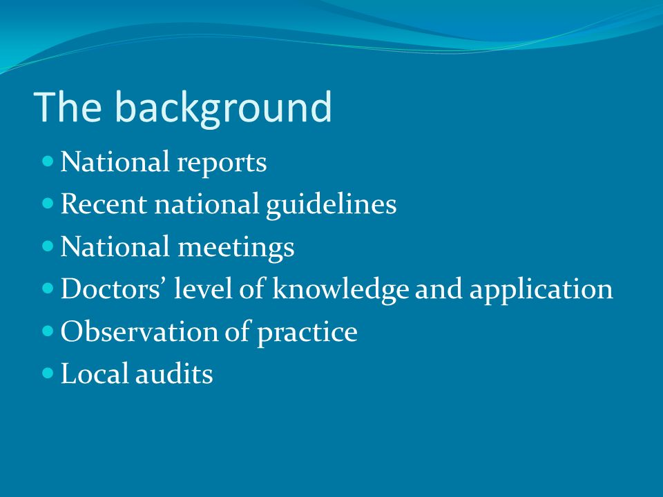 The background National reports Recent national guidelines