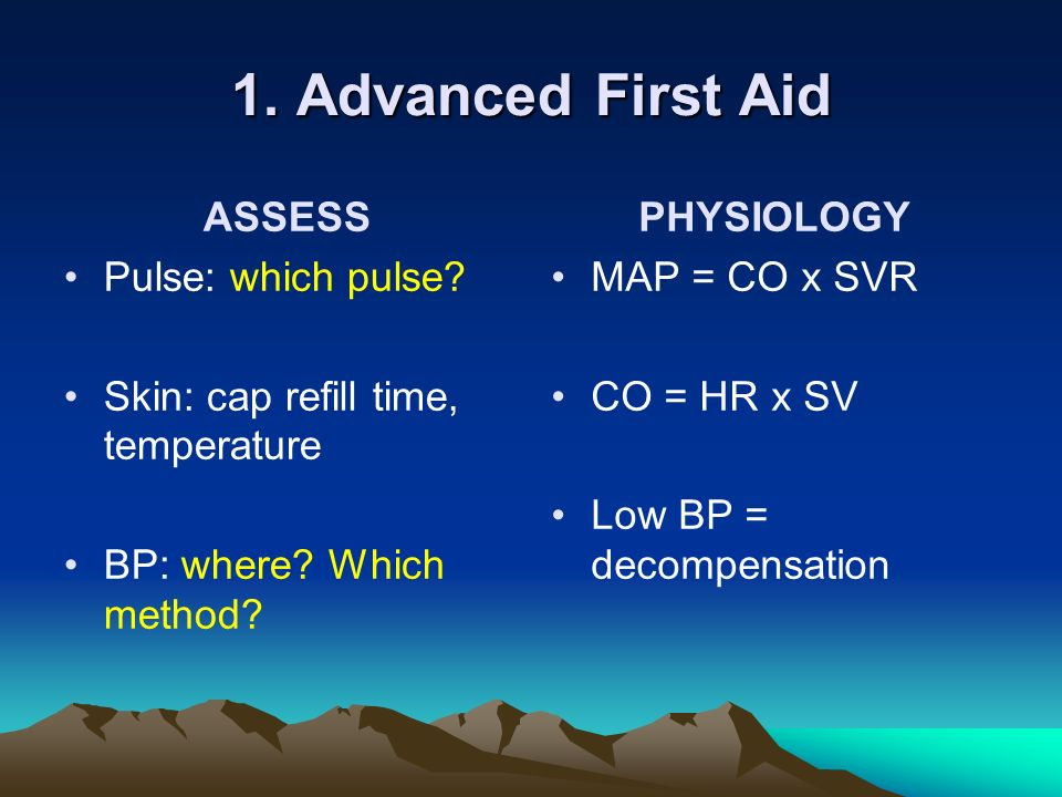 1. Advanced First Aid ASSESS Pulse: which pulse