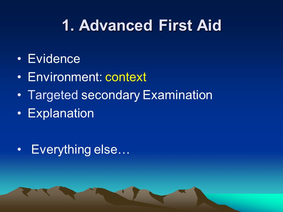 1. Advanced First Aid Evidence Environment: context