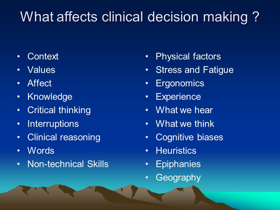 What affects clinical decision making