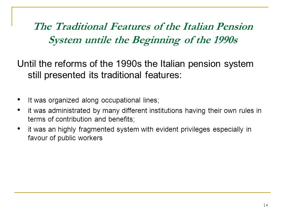 The Traditional Features of the Italian Pension System untile the Beginning of the 1990s