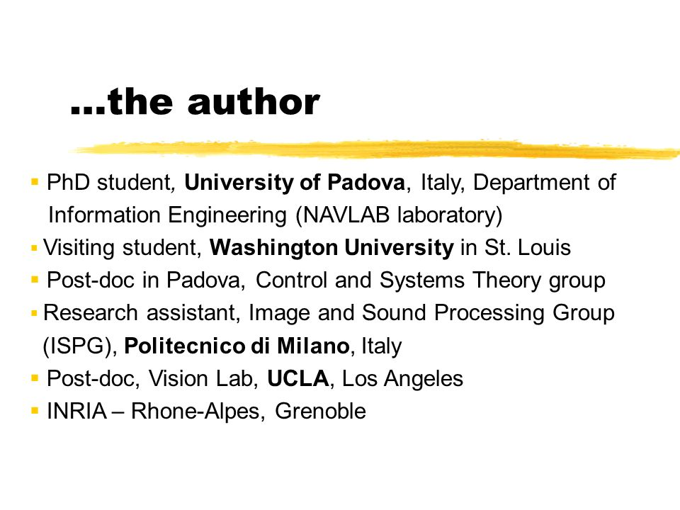 …the author PhD student, University of Padova, Italy, Department of
