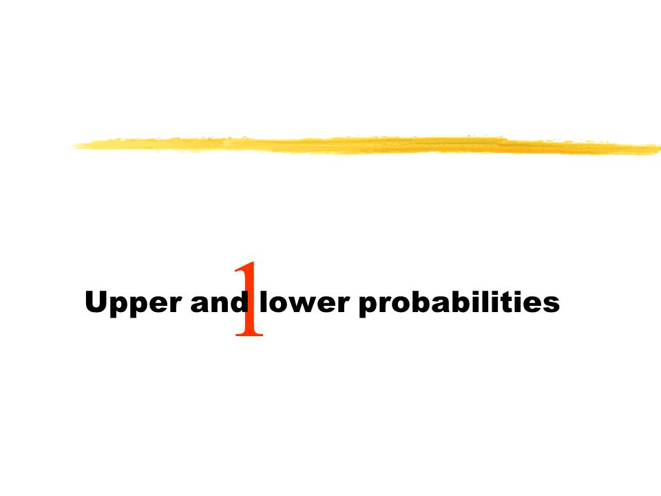 Upper and lower probabilities