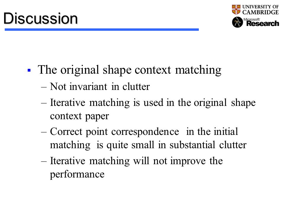 Discussion The original shape context matching