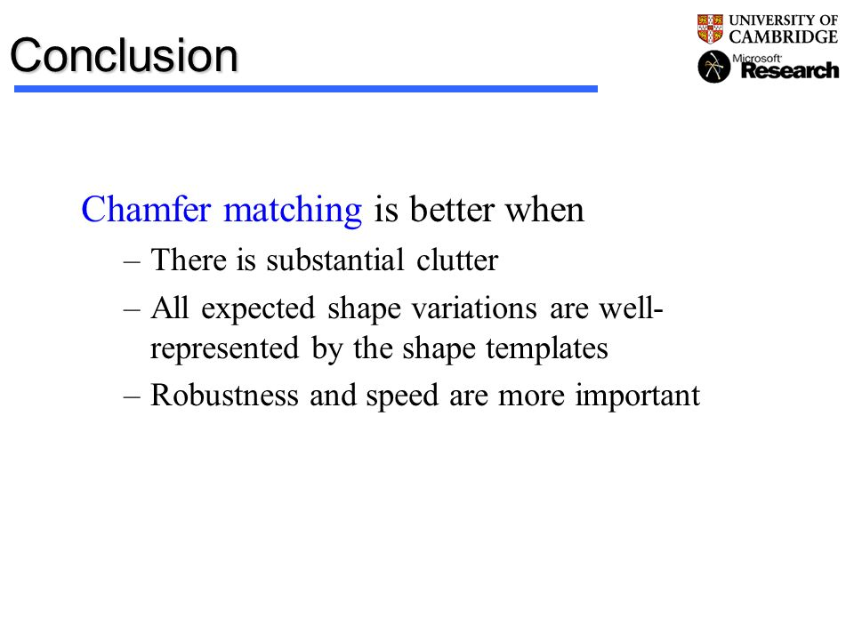 Conclusion Chamfer matching is better when