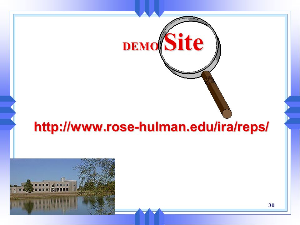 DEMO Site http://www.rose-hulman.edu/ira/reps/