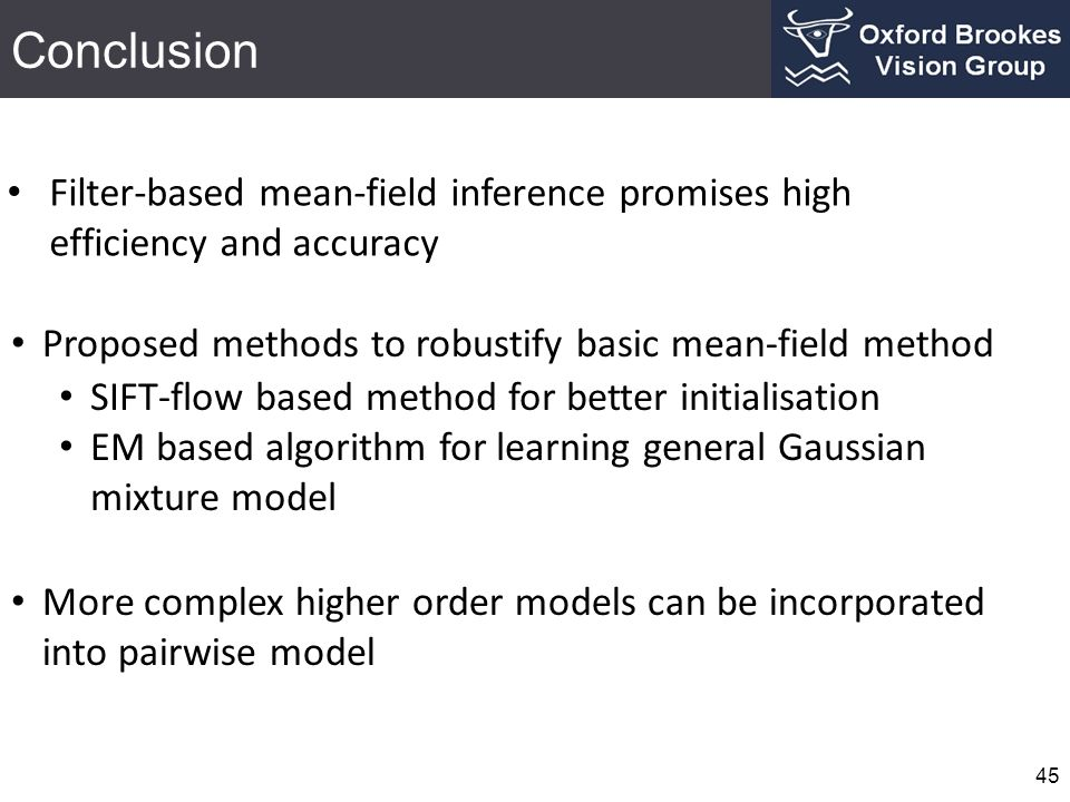 Conclusion Filter-based mean-field inference promises high efficiency and accuracy. Proposed methods to robustify basic mean-field method.
